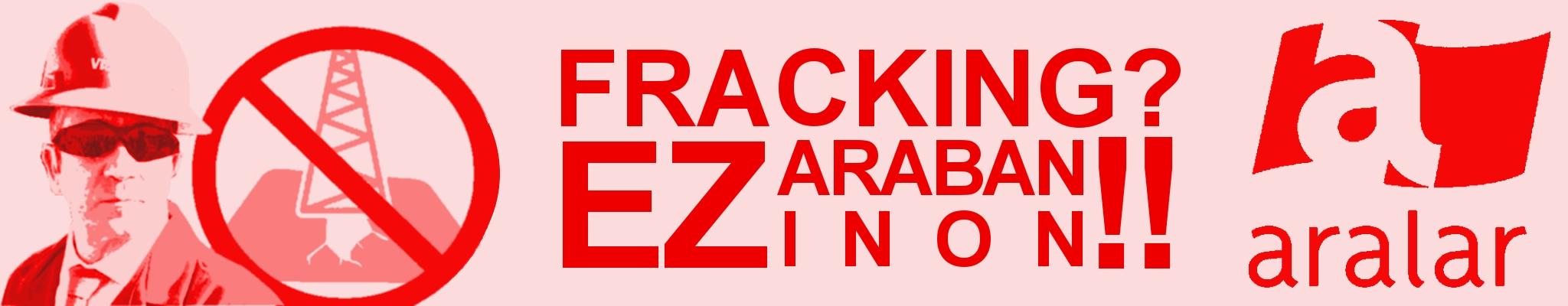 Fracking? EZ ARABAN EZ INON - No en Alava ni en ninguna parte
