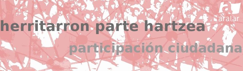 Herritarron parte hartzea - Participación ciudadana